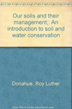 Our soils and their management;: An introduction to soil and water conservation