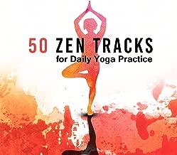 50 Zen Tracks for Daily Yoga Practice: Instrumental Music and Nature Sounds for YogaTraining, Deep Meditation, Emotional Healing for Calm Mind, Secret Zen Garden