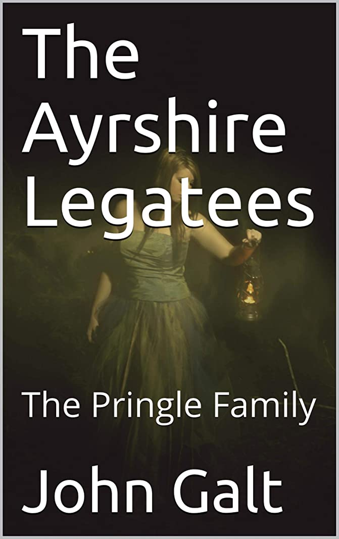 閲覧する大臣シルエットThe Ayrshire Legatees; Or, The Pringle Family (English Edition)