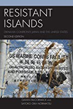 Resistant Islands: Okinawa Confronts Japan and the United States (Asia Pacific Perspectives)
