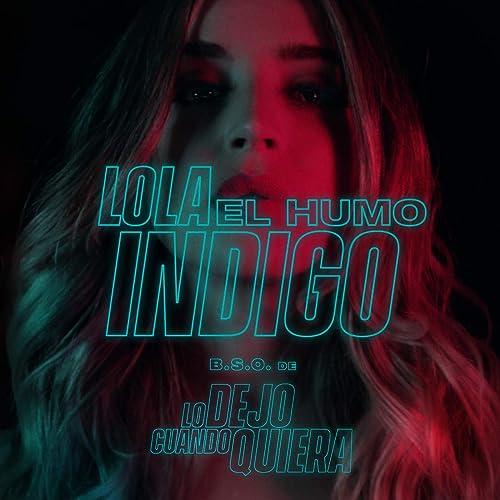 El Humo (Película Lo Dejo Cuando Quiera) de Lola Indigo