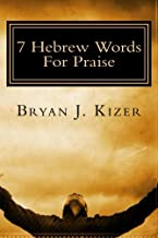 7 Hebrew Words For Praise