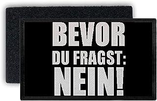 Copytec Patch Bevor du fragst Nein Fun Humor Kein Bock No Way Statement 7,5x4,5cm #34289