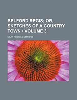 Belford Regis (Volume 3); Or, Sketches of a Country Town
