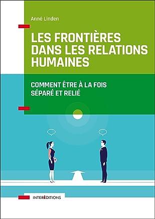 Les frontières dans les relations humaines - Comment être à la fois séparé et relié