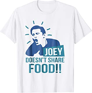Best joey doesn't share food shirt Reviews