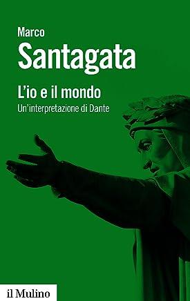 Lio e il mondo: Uninterpretazione di Dante (Biblioteca paperbacks Vol. 109)