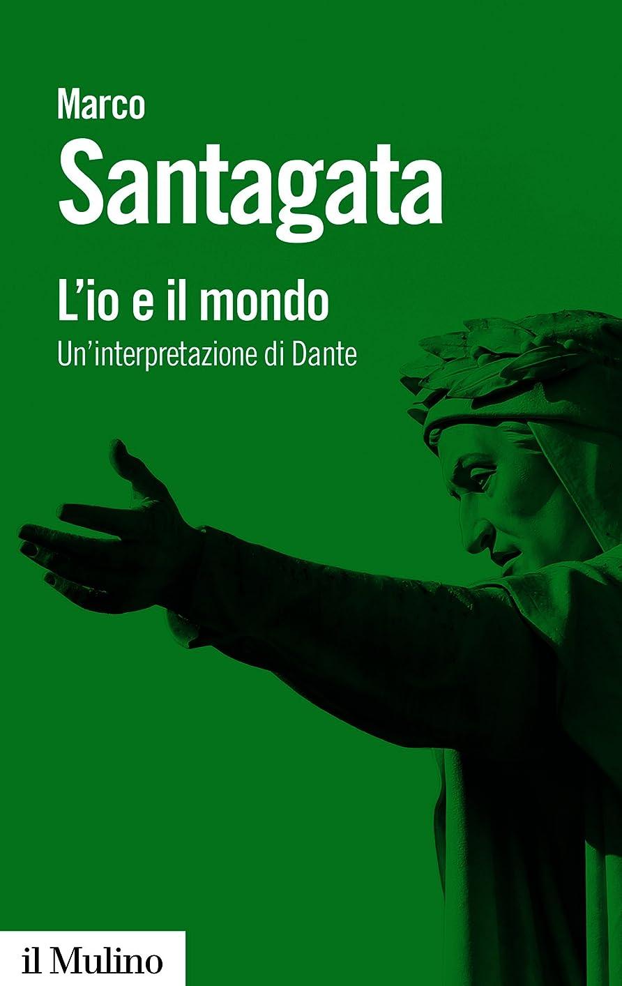 サミットクルーズ攻撃的L'io e il mondo: Un'interpretazione di Dante (Biblioteca paperbacks Vol. 109) (Italian Edition)