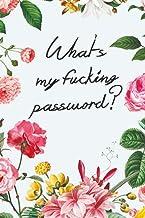 What's my Fucking Password?: Password & Internet Log Book PDF