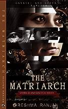 The Matriarch: Gayatri and Surya's Sanctum (The Verma Clan's Sanctum Series Book 4)