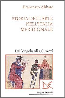 Storia dell'arte nell'Italia meridionale. Dai longobardi agli svevi (Vol. 1)