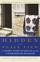 Hidden in Plain View: A Secret Story of Quilts and the Underground Railroad PDF