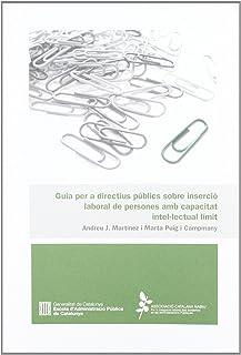 Guia per a directius públics sobre inserció laboral de persones amb capacitat intel·lectual límit (Manuals i Formularis)
