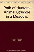 Path of Hunters; Animal Struggle in a Meadow.