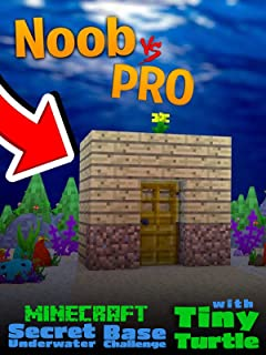 Clip: Noob vs. Pro Minecraft Secret Underwater Base Challenge with Tiny Turtle