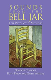 Sounds of the Bell Jar: Ten Psychotic Authors