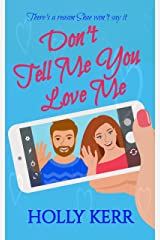 Don't Tell Me You Love Me: A heartwarming second chance, first love sweet romance (Don't Sweet Romance Book 1) Kindle Edition