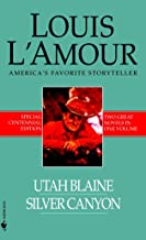 Utah Blaine/Silver Canyon: Two Novels in One Volume (Louis L'Amour Centennial Editions)
