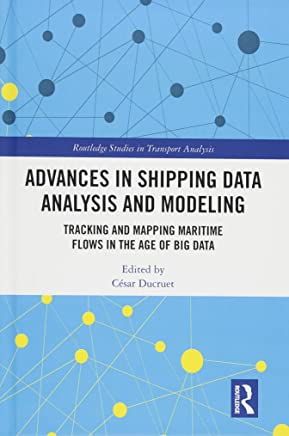 Advances in Shipping Data Analysis and Modeling: Tracking and Mapping Maritime Flows in the Age