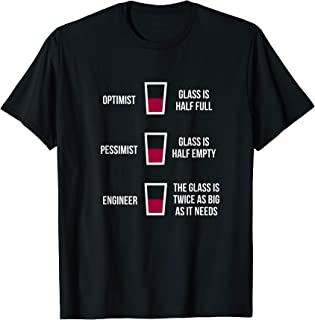 Engineer Glass Half Full: Funny Engineering Joke T-shirt