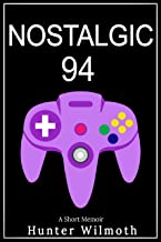 Nostalgic 94: A Short Memoir