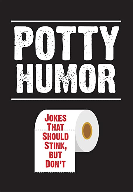 Potty Humor: Jokes That Should Stink, But Don't (English Edition)