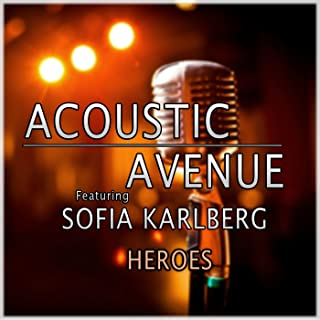 Heroes (We Could Be) - Acoustic Version [feat. Sofia Karlberg] - Single