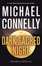 Cover image of Dark Sacred Night by Michael Connelly