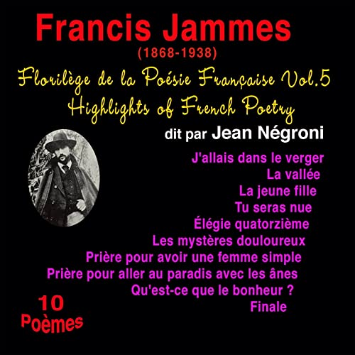 Florilège De La Poésie Française Vol 5 Francis Jammes