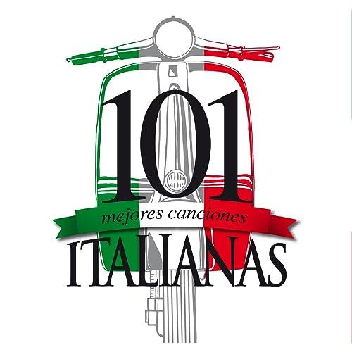 Las 101 mejores canciones Italianas