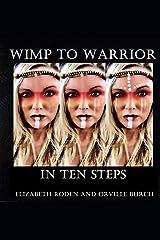 Wimp To Warrior: In Ten Steps Paperback