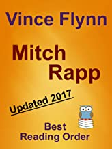 Mitch Rapp Series Updated 2017 - Vince Flynn Mitch Rapp Reading Order Complete With Summaries of Each Story: Vince Flynn's Famous Mitch Rapp Series Best Reading Order - Mitch Rapp Readers Guide