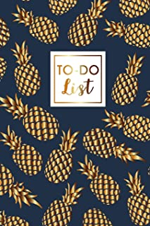 To Do List: Pineapples Gold, Daily Work Task Checklist, Daily Task Planner, Checklist Planner School Home Office Time Management, To Do List Notebook ... (Daily To-Do Planner Notebook) (Volume 6)