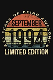 September 1994 Limited Edition 25 Years of Being Awesome: Twenty Five 25th Birthday Gifts Blank Lined Notebook 25 Yrs Old Bday Present Mom Dad Turning ... In 1994 Anniversary Diary Twenty Fifth B-Day