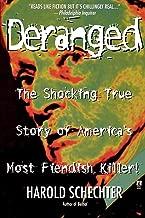 Deranged: The Shocking True Story of America's Most Fiendish Killer!