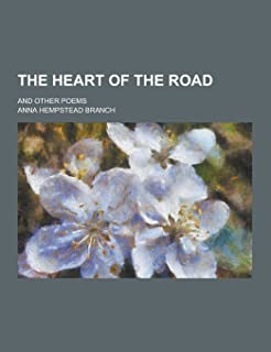 The Heart of the Road; And Other Poems