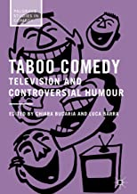 Taboo Comedy: Television and Controversial Humour (Palgrave Studies in Comedy)