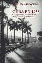 CUBA EN 1958. EL COLAPSO DE LA DICTADURA MILITAR ABRIÓ  PASO A UN ASALTO MARXISTA