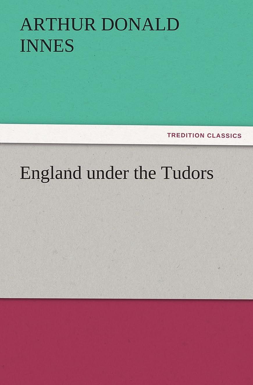 十分です追うトーストEngland Under the Tudors (TREDITION CLASSICS)