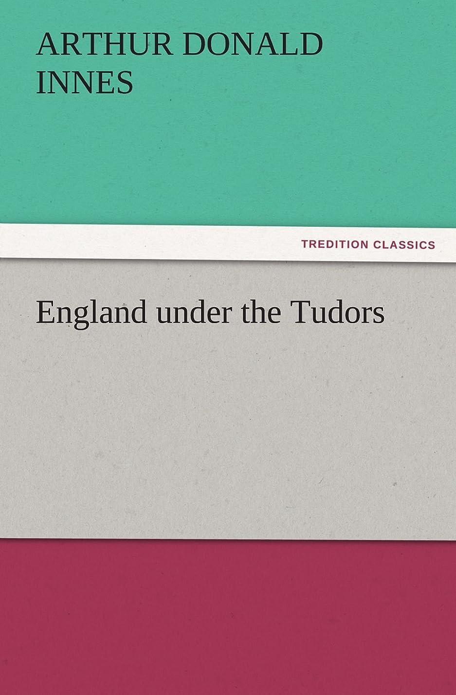 些細夢中インフレーションEngland Under the Tudors (TREDITION CLASSICS)