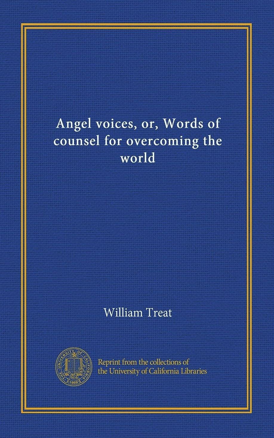 カヌーインストラクターアラームAngel voices, or, Words of counsel for overcoming the world