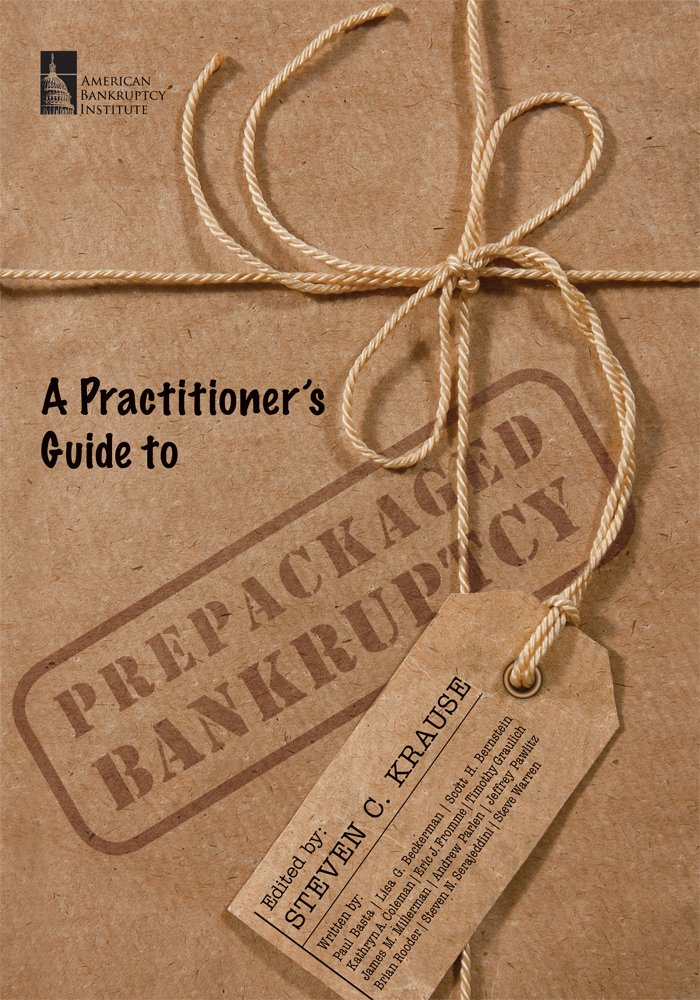 A Practitioner's Guide to Prepackaged Bankruptcy: A Primer
