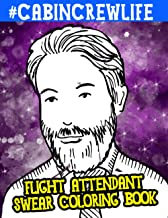 Cabin Crew Life: Flight Attendant Swear Coloring Book: A Funny Christmas Gift For Flight Attendants
