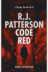Code Red (A Brady Hawk Novel Book 17) Kindle Edition