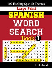Large Print SPANISH WORD SEARCH Book;1 (Large Print SPANISH WORD SEARCH Book: 100 Exciting Spanish Themes.) (Spanish Edition)