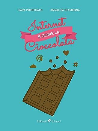 Internet è come la cioccolata