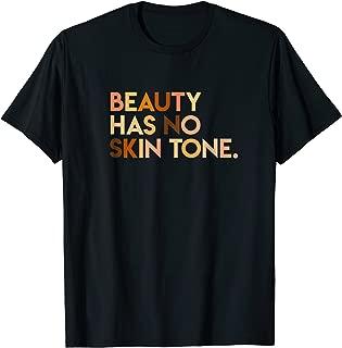 Beauty Has No Skin Tone - Melanin Slogan Unisex T-Shirt