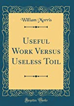 Useful Work Versus Useless Toil (Classic Reprint)