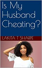 Is My Husband Cheating?