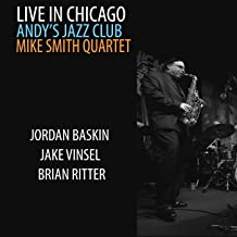 Live in Chicago Andy's Jazz Club (feat. Jordan Baskin, Jake Vinsel & Brian Ritter)